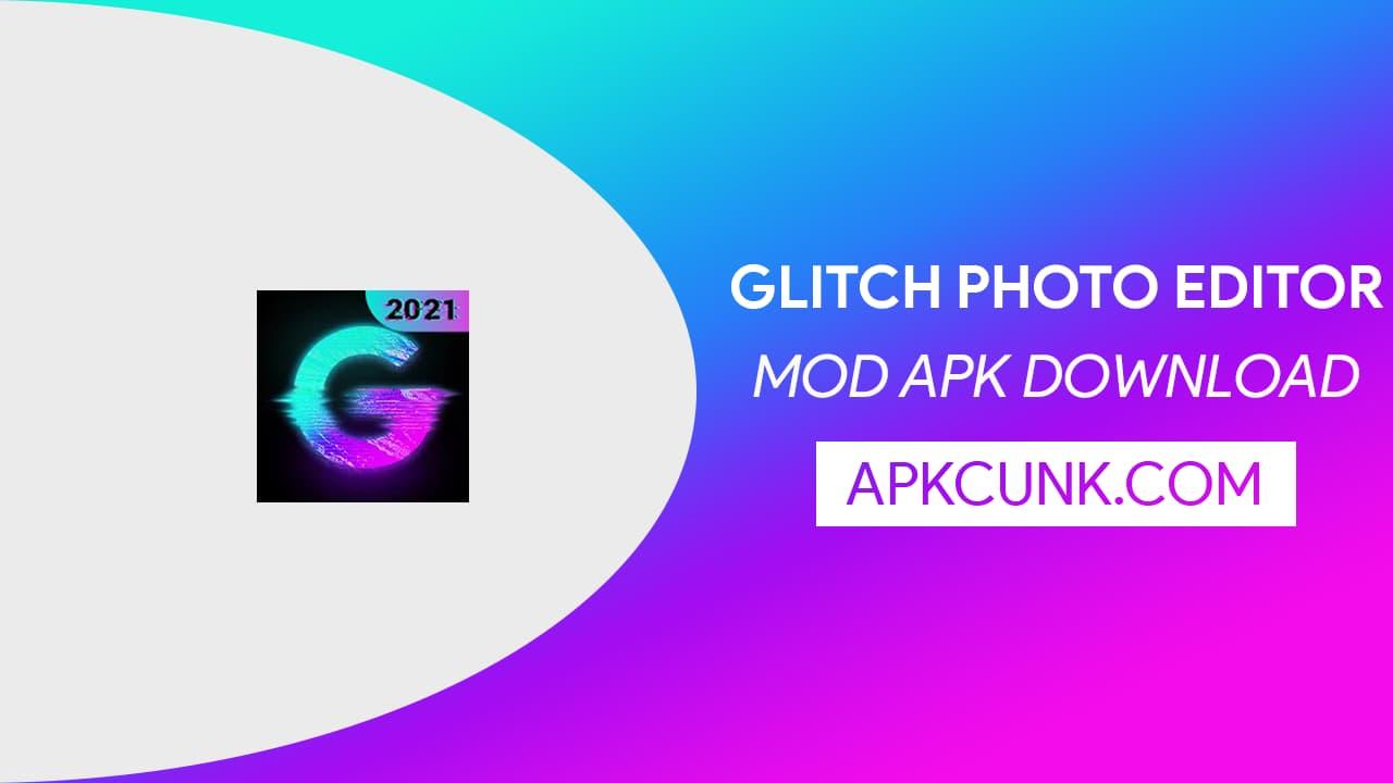Glitch Photo Editor Mod APK